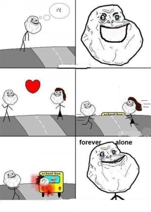 Forever alone gf